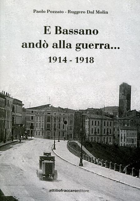 PUBBL-BASSANO__E_BASSANO_AND0_ALLA_GUERRA_1914_-_1918