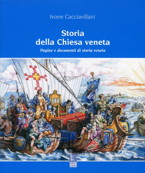 LIBRO_2012_-_STORIA_DELLA_CHIESA_VENETA__X_interne_t-_IVONE_CACCAIVILLANI